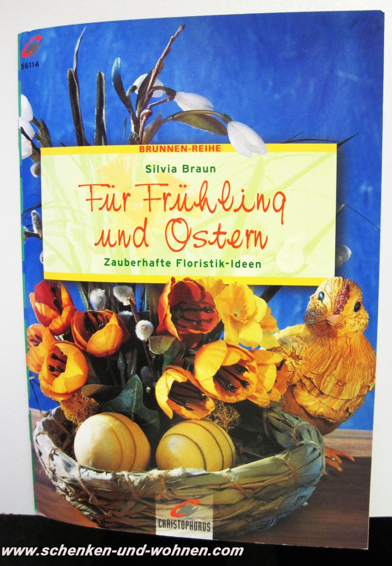 Bastelbuch Frühling und Ostern - Zauberhafte Floristik-Ideen