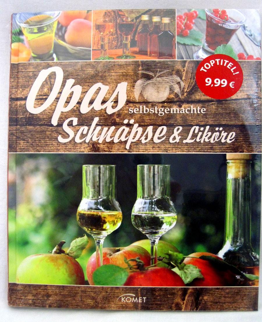 "Buch ""Opa`s Selbstgemachte Schäpse & Liköre"
